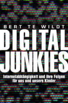 "Buch ""Digital Junkies"" von Bert te Wildt"