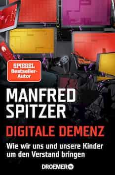 Buch Digitale Demenz des Hirnforschers Manfred Spitzer