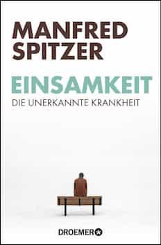 Buch zu Einsamkeit Rückzug, soziale Phobie, Depression, Online-Sucht von Manfred Spitzer