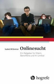 Buch: Ratgeber Onlinesucht für Eltern und Betroffene von Isabel Willemse