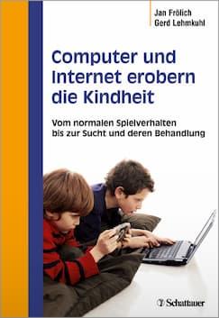 Buch: Therapien und Behandlung bei Sucht und Abhängigkeit von Computer, Internet und Smartphone Jan Frölich & Gerd Lehmkuhl