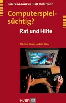 Buch: Rat und Hilfe für Eltern bei Computerspielsucht, Internetsucht und Onlinesucht