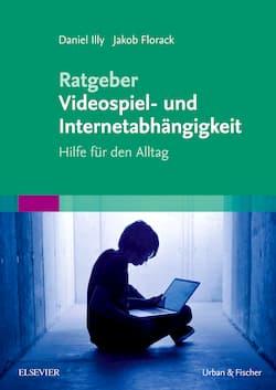 Buch: Ratgeber und Hilfe bei Sucht und Abhängigkeit von Computer, Games und Internet.