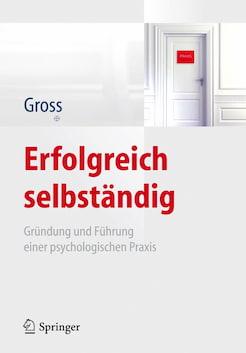 Buch: Erfolgreich selbstständig - Gründung und Führung einer psychologischen Praxis